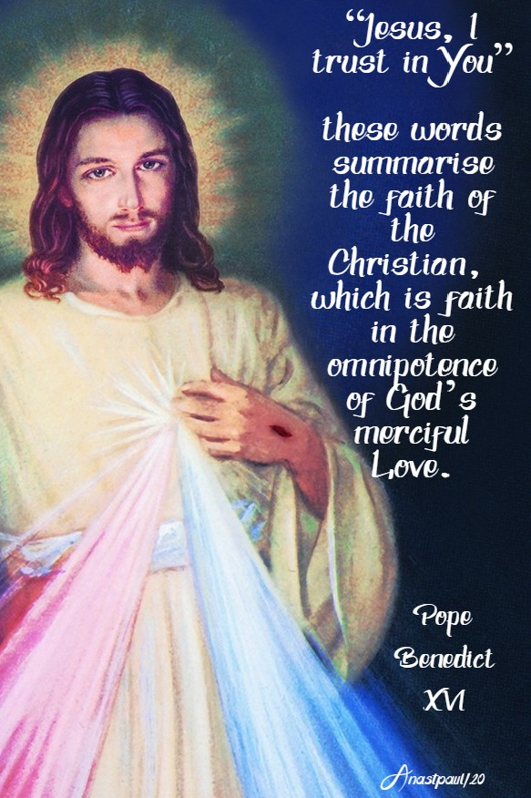jesus i trust in you these words summarise the faith of the christian pope benedict div mercy sunday 19 april 2020