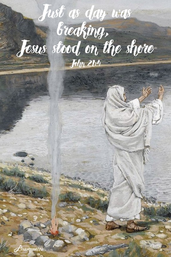 john 21 4 jesus stood on the shore - 17 april 2020