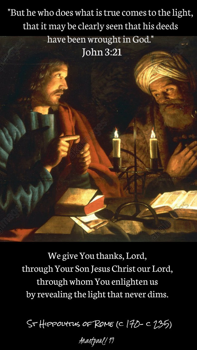 john-3-21-but-he-who-does-what-is-true-we-give-you-thanks-lord-st-hippolytus-1-may-2019 and 22 april 2020