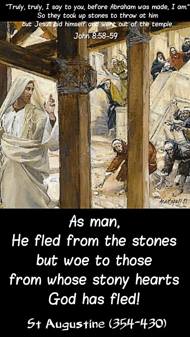 john-8-58-59-and-they-picked-up-stones-as-a-man-jesus-fled-st-augustine-11-april-2019 and 2 april 2020