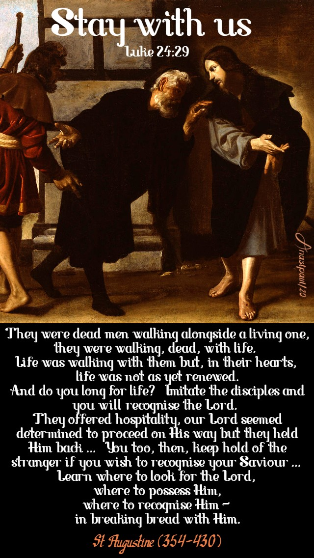 luke 24 29 stay with us- they were dead men walking-st augustine 26 april 2020 3 sun easter