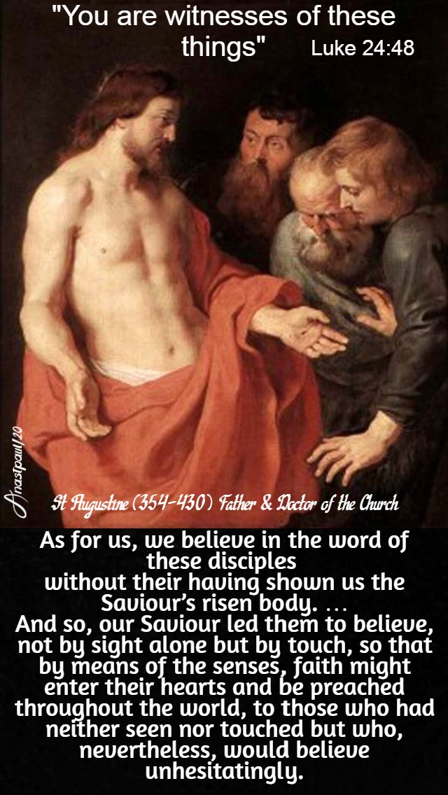 luke 24 48 you are witnesses - as for us we believe in the word of these disciples - st augustine 16 april 2020
