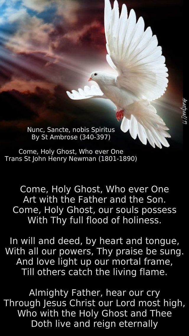 nunc-sancte-nobis-spirtus-come-holy-ghost-who-ever-one-st-ambrose-st-john-henry-newman-16-dec-2019 and 23 april 2020