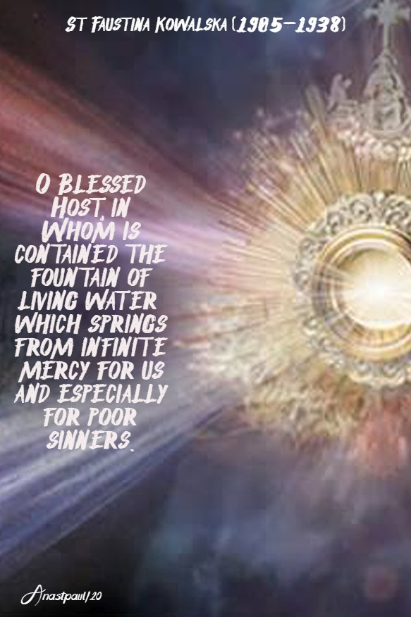 o blessed host in whom is contained the fountain - st faustina - 19 april 2020 div mercy sunday