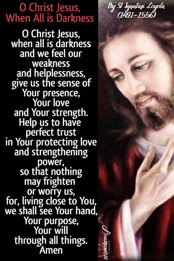 o christ jesus whn all is darkness st ignatius loyola 28 april 2020