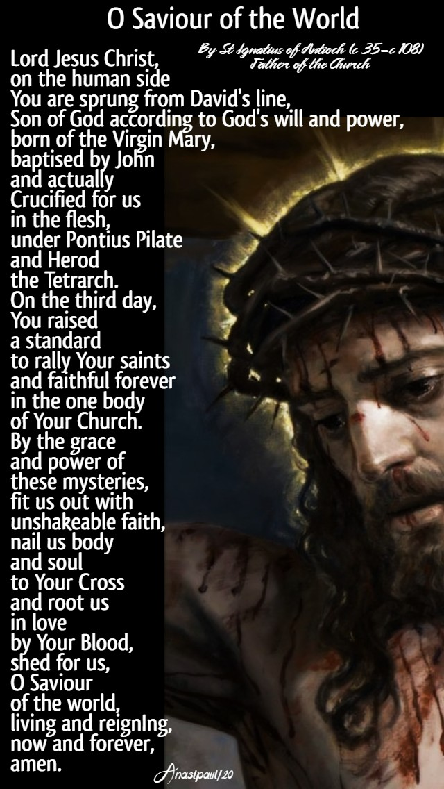 o saviour of the world - st ignatius of antioch prayer 2 april 2020