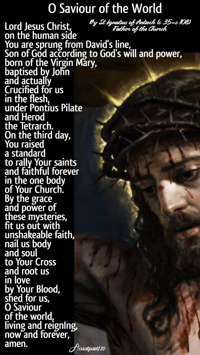 o saviour of the world - st ignatius of antioch prayer 2 april 2020