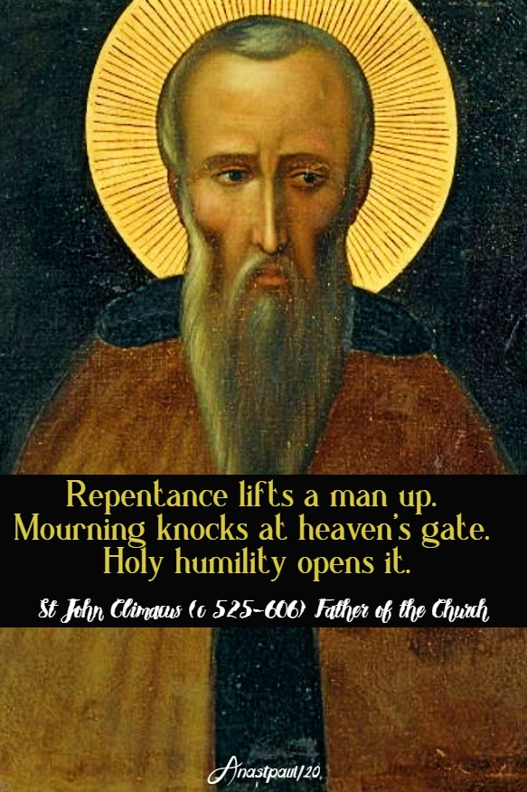 repentance lifts a man up. mourning knocks at heaven's gate - st john climacus 30 march 2020