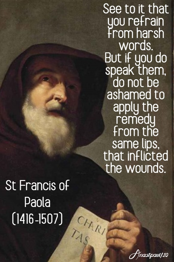 see to it that you refrain from harsh words - st francis of paola -2 april 2020
