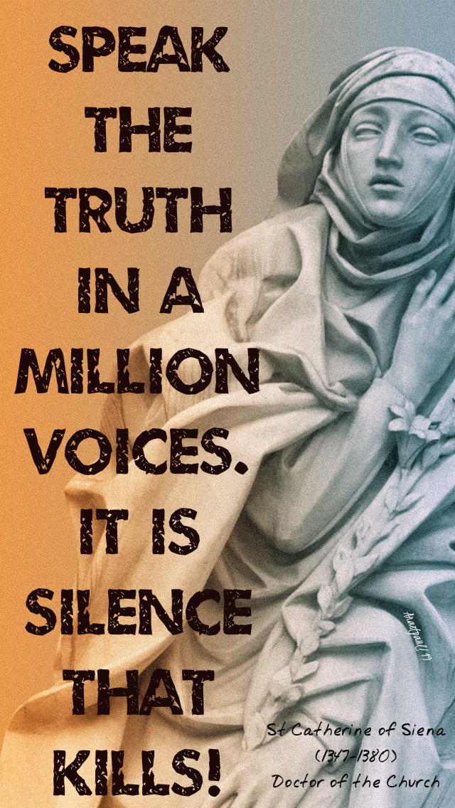 speak the truth in a million voices - st catherine of siena - 29 april 2019