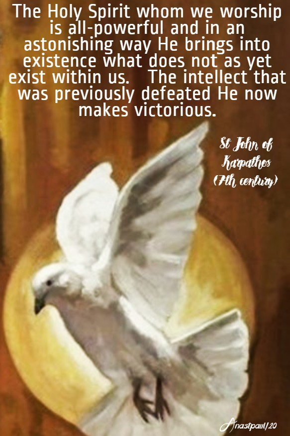 the holy spirit whom we worship st john of karpathos 23 april 2020