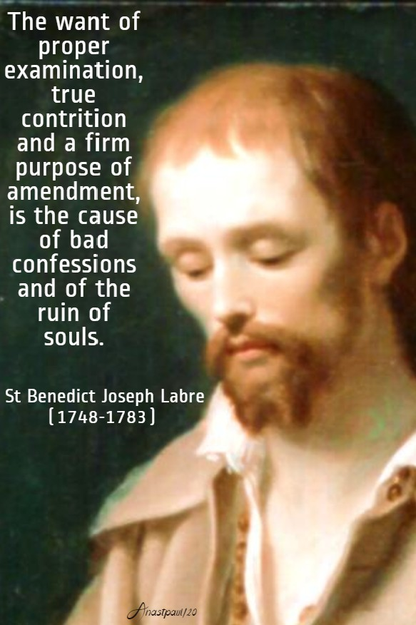 the want of proper examination, true contrition - st benedict joseph labre 16 april 2020