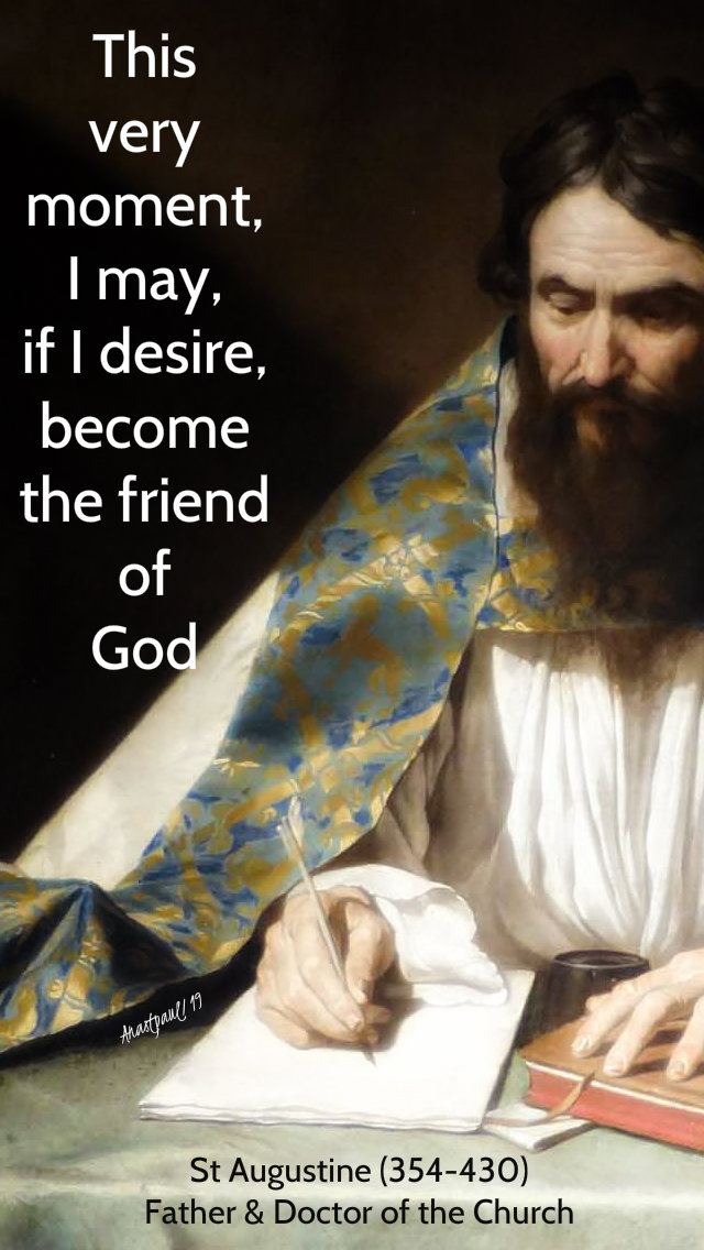 this very moment - st augustine - friend of god - 6 may 2019