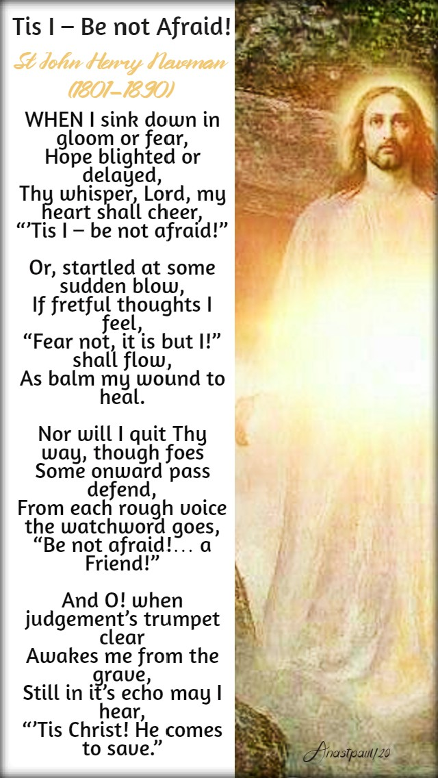 tis i be not afraid 15 april 2020 st john henry newman easter wed