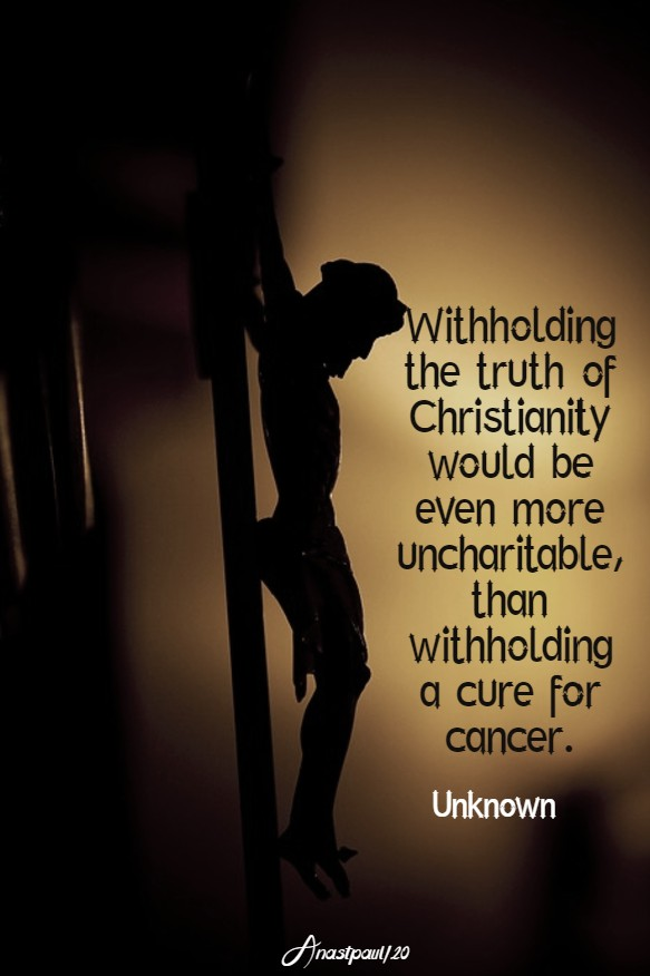 withholding the truth of christianity - unknown 18 april 2020