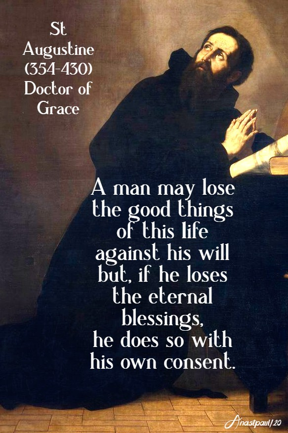 a man may lose the good things of this life - st augustine 14 may 2020
