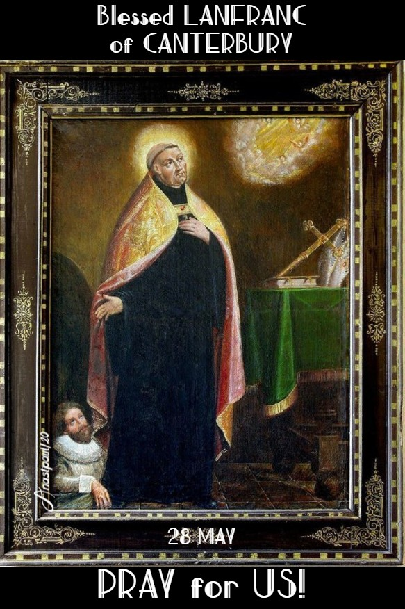 bl lanfranc of canterbury pray for us 28 may 2020