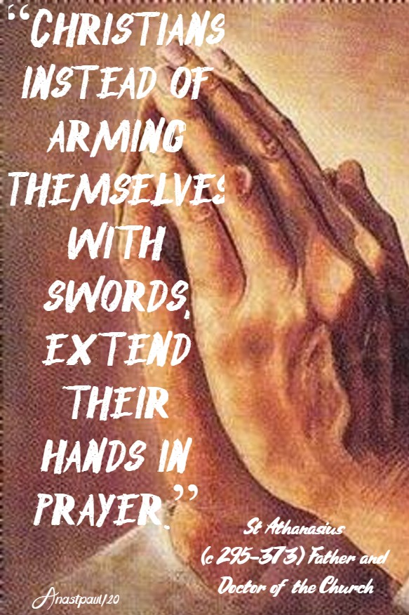 christians instaed of arming themselves - st athanasius 2 may 2020
