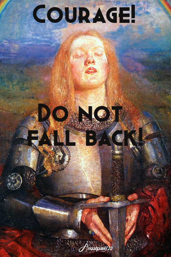 courage do not fall back - st joan of arc 30may 2020
