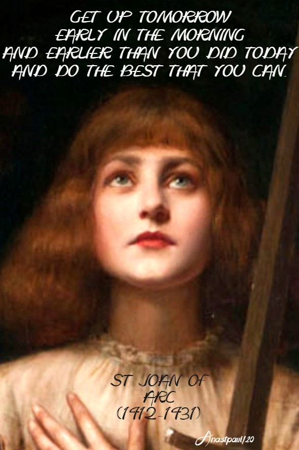 get up tomorrow early and do the best - st joan of arc 30 may 2020