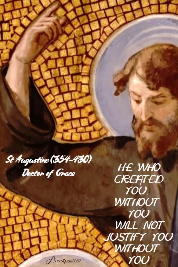 he who created you without you will not justify you without you st augustine 14 may 2020