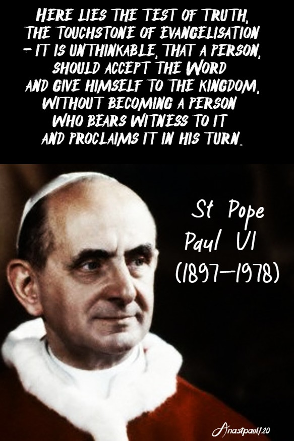 here lies the test of truth the touchstone of evanelisation - st pope paul VI 18 april 2020