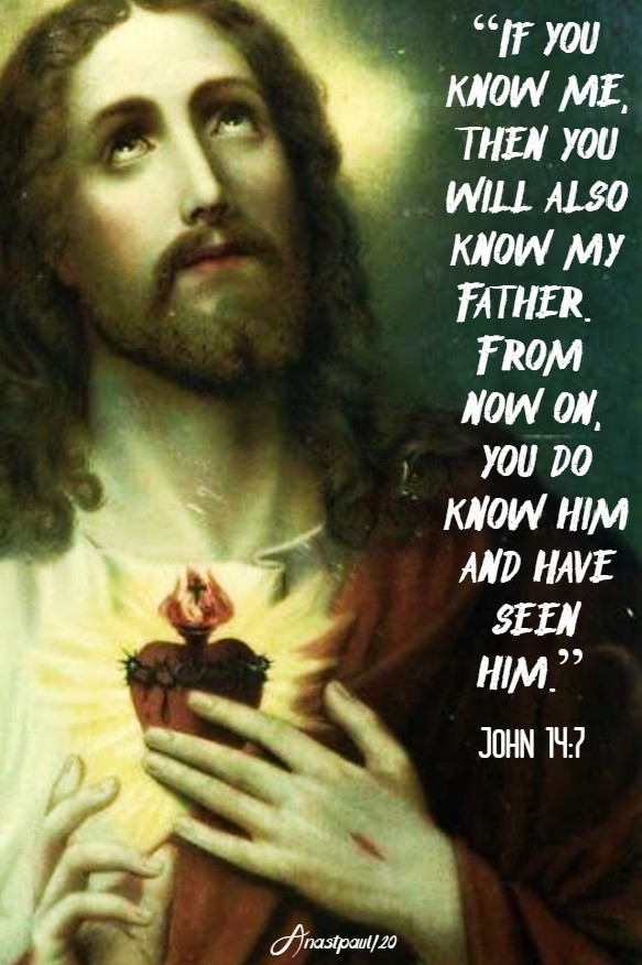 if yu know me then you will also know my father - john 14 7 9 may 2020