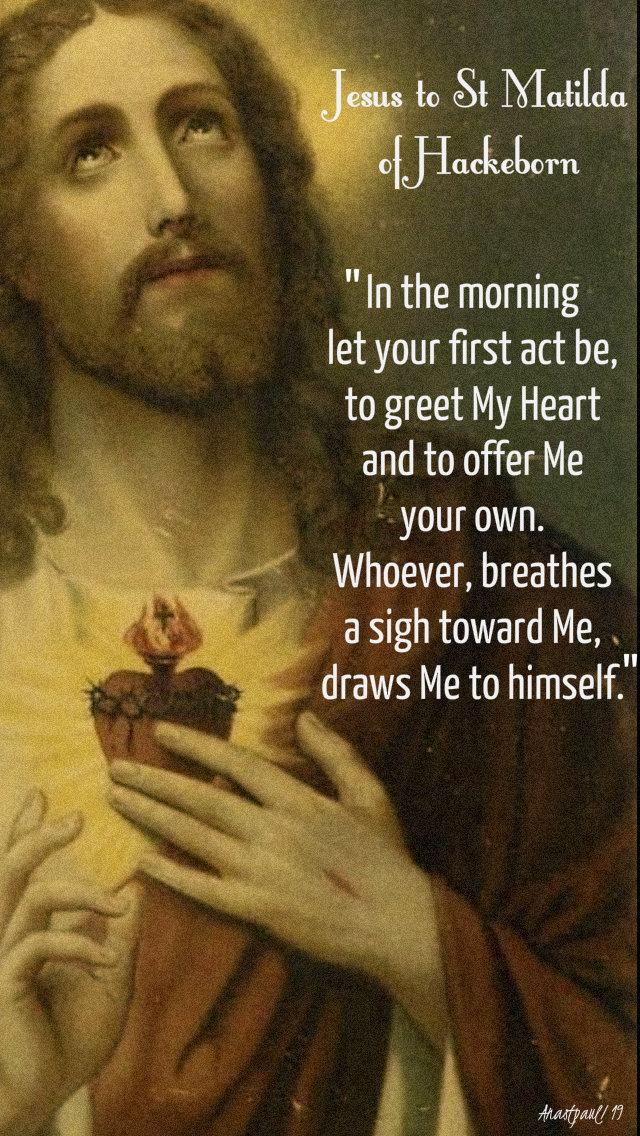 in the morning let your first act be - jesus to st matilda of hackeborn 19 nov 2019