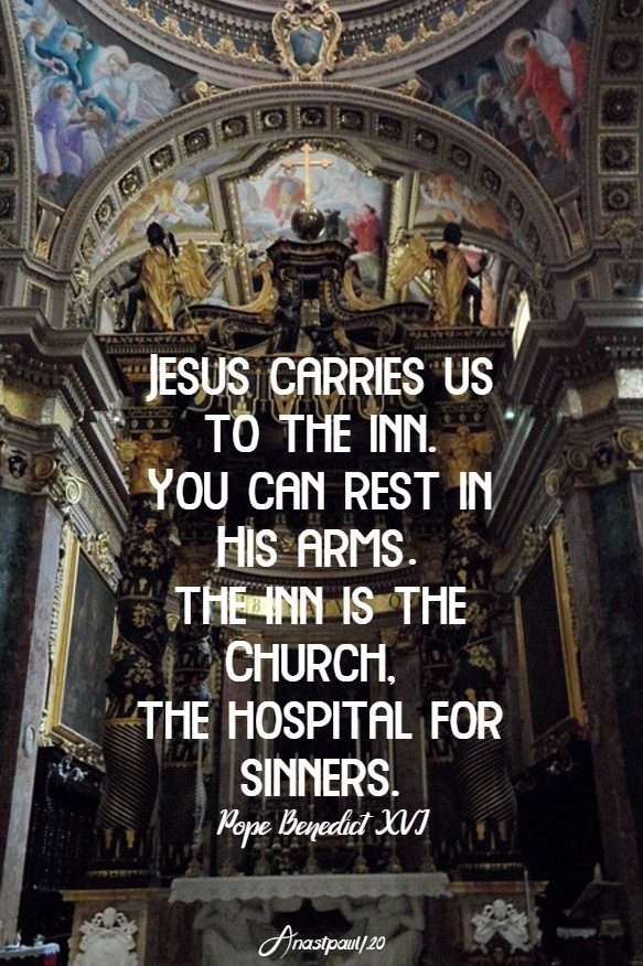 jesus carries us to the inn you can rest in his arms - pope benedict 15 may 2020
