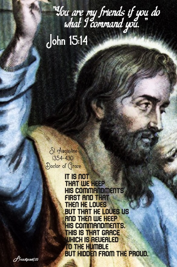john 15 14 you are my friends if you do what I command you - it is not that we keep - st augustine 14 may 2020