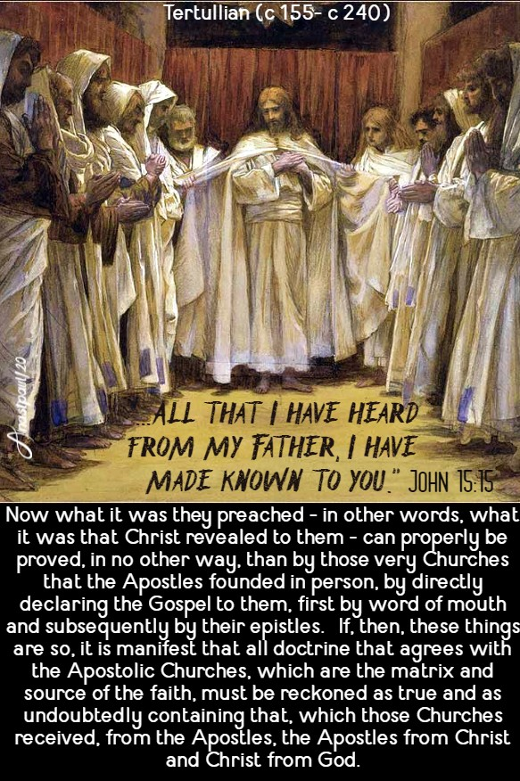 john 15 15 - all that i have heard from my father-tertullian now what it was they preached - 14 may 2020