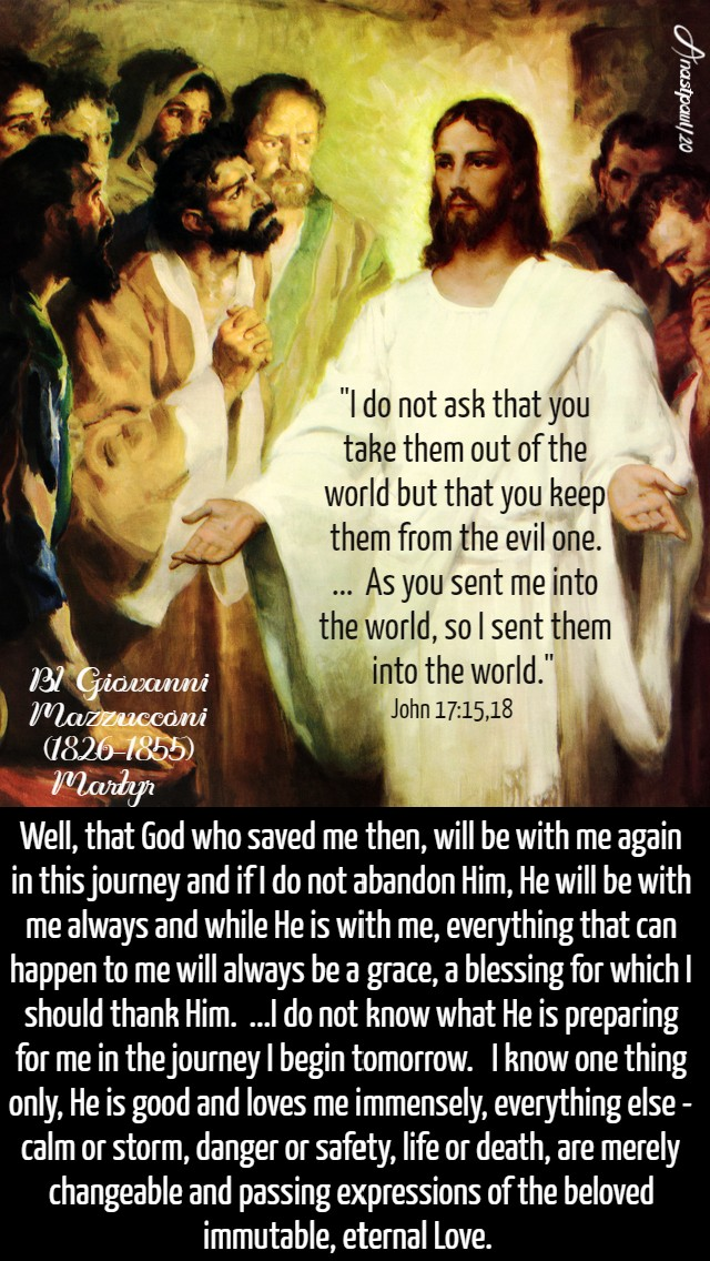 john 17-15 and 18 i do not ask that you take them out of the world - well that god who saved me then -bl giovanni mazzucconi 27 may 2020 his mem 7 sept