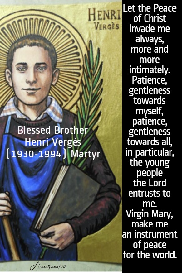 let the peace of christ invade me always - bl brother henri verges martyr 8 may 2020