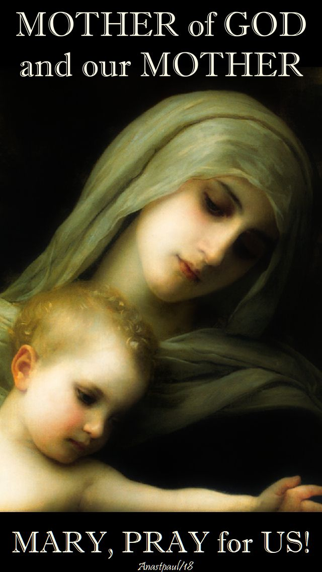 mother of god and our mother - mary pray for us - 14 may 2018