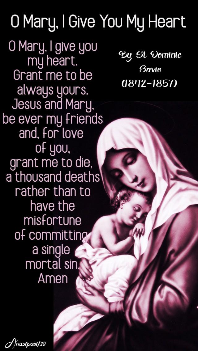 O mary I give you my heart st dominic savio 7 may 2020