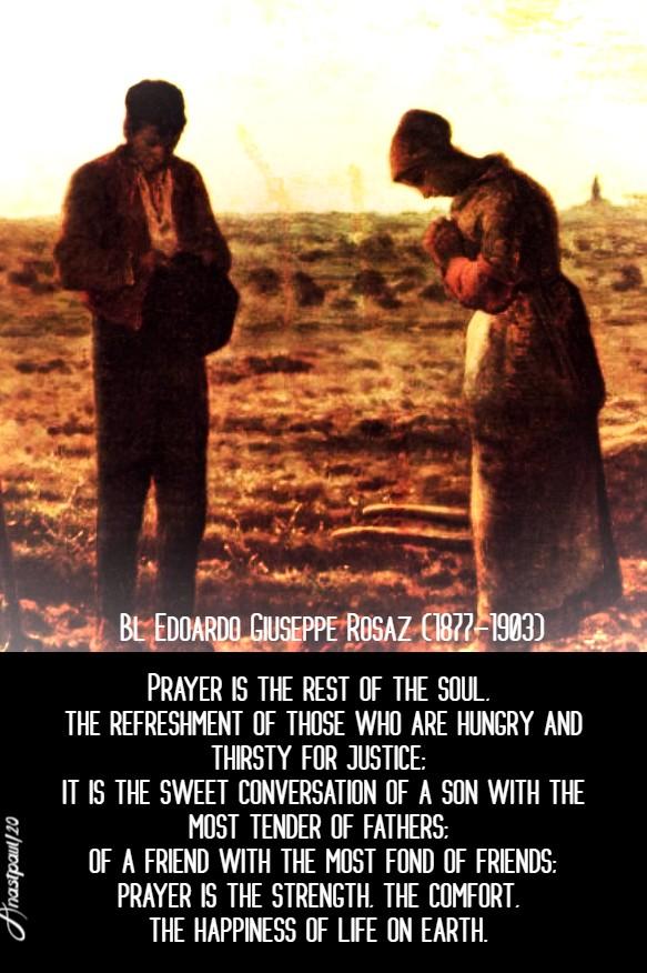 prayer is the rest of the soul - bl edoardo giuseppe rosaz 3 may 2020