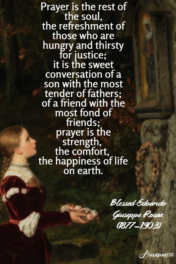 prayer is the rest of the soul, the refreshment - bl edoardo giuseppe rosaz - 23 may 2020