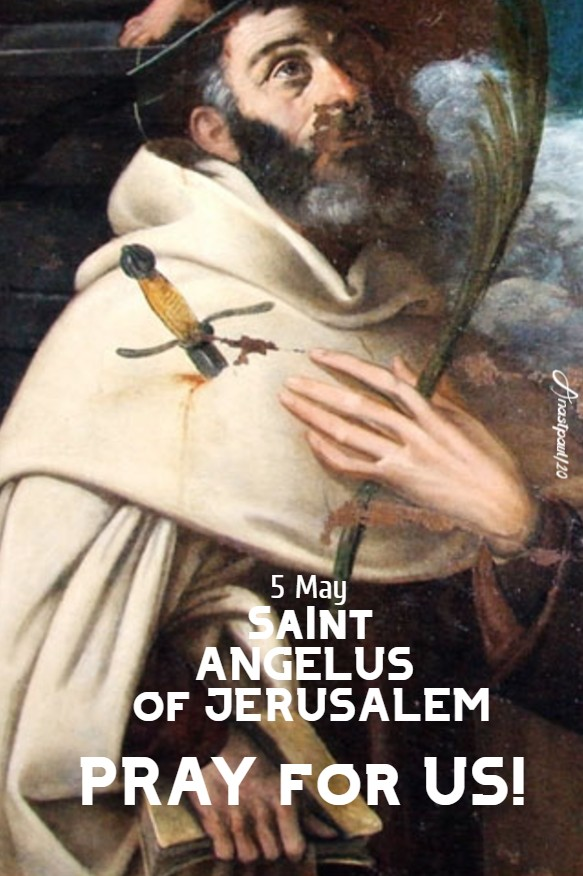 ST ANGELUS OF JERUSALEM PRAY FOR US 5 MAY 2020