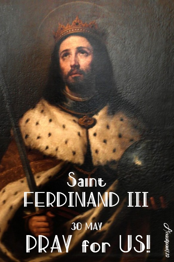 st ferdinand III pray for us 30 may 2020