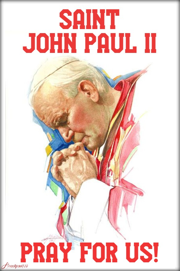 ST john paul pray for us 18 may 2020 centenary of his birth