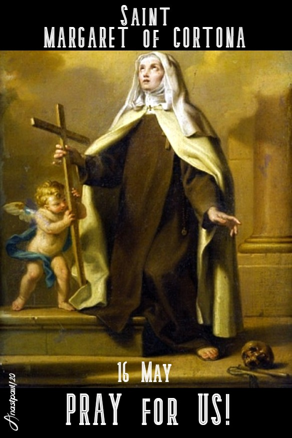 ST MARGARET OF CORTONA 16 MAY 202 PRAY FOR US