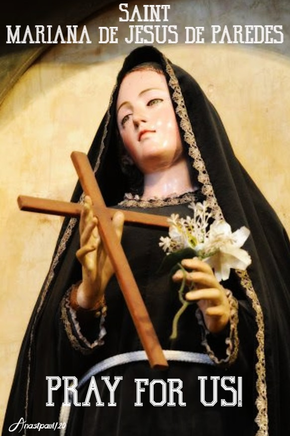 ST MARIANA DE JESUS DE PAREDES PRAY FOR US 26 MAY 2020