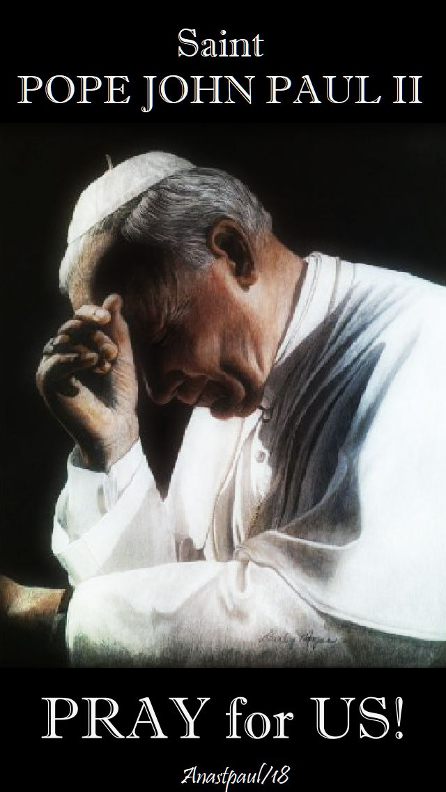 st pope john paul pray for us 22 oct 2018
