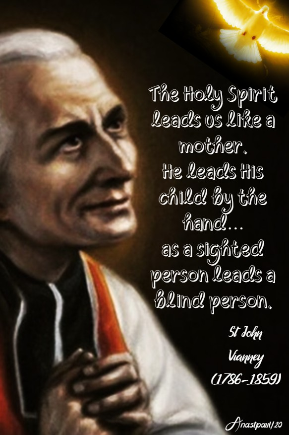 the holy spirit leads us like a mother - st john vianney 31 may 2020