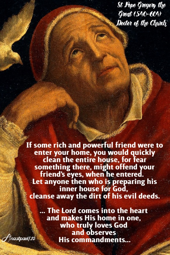 the lord comes into the heart and makes his home in one - st pope gregory the great 11 may 2020