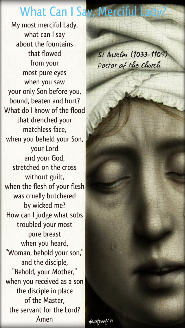what can i say merciful lady - st anselm - to the sorrowful mother at the foot of the cross 28 sept 2019