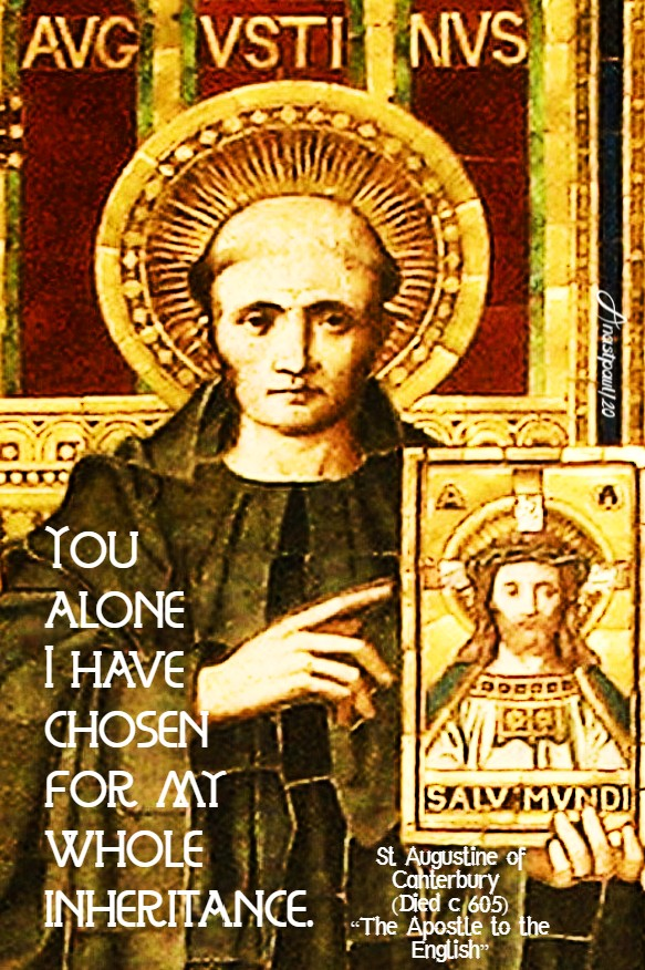 you alone i have chosen for my whle inheritance st augustne of canterbury 27 may 2020
