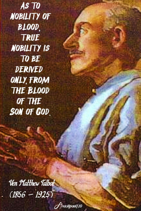 as to nobility of blood true nobility is to be - ven matt talbot 7 june 2020