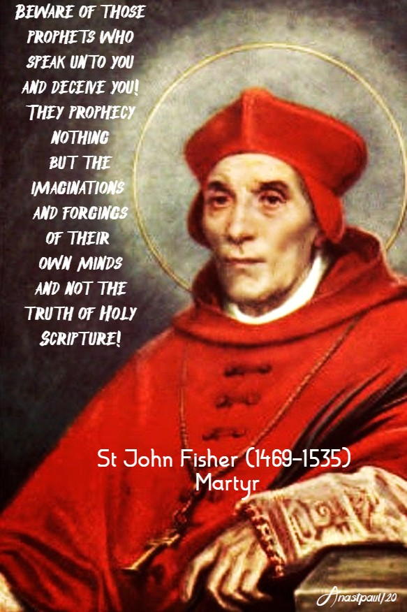 beware of those prophets - st john fisher 22 june 2020