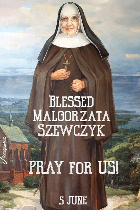 BL MALGORZATA SZEWCZYK PRAY FOR US 5 JUNE 2020